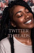 TWITTER THREADS  by PINEAPPLE_BOMB