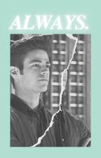 ❝𝐀𝐋𝐖𝐀𝐘𝐒.❞ - Barry Allen x reader by Closet_Emo
