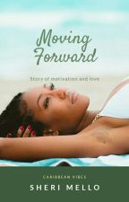 Moving Forward by sherimello