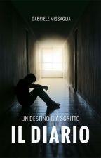 Il diario, un destino già scritto by GabrieleMissaglia