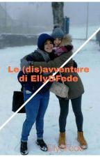 Le (DIS)avventure di Elly&Fede by EllyeFede