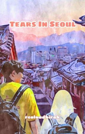 Tears in Seoul √ by realnadhirah