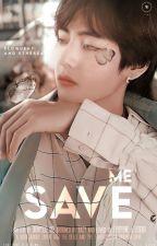 save me| kth✔(editing) by dionysus_02