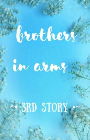 Brothers in Arms {Story 3} by weeb21