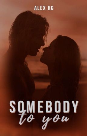 Somebody To You 「À PARAÎTRE EN JUIN 2021」 by Alex_Hg