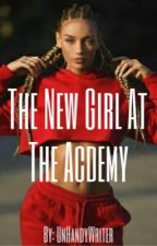 New Girl at the Academy (Slow Updates) by UnHandyWriter