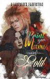 I'll Paint You, Mornings Of Gold (Labyrinth Fanfiction) P.S. Jareth×Reader cover