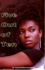 Five Out of Ten (BWWM) Complete by IcyandOtherEmotions
