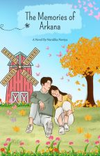 The Memories of Arkana by Noviya93