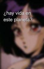 ¿hay vida en este planeta? by MASE-gallymedes