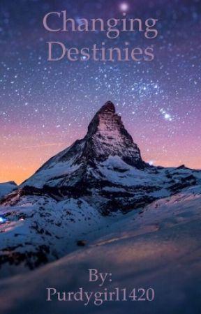 changing destinies by Purdygirl1420