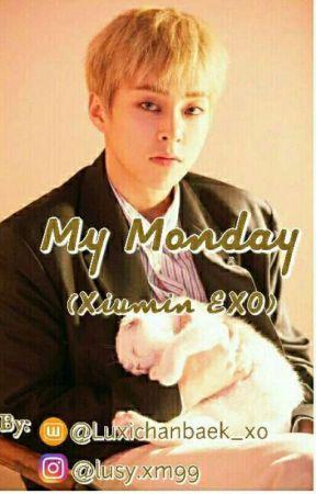 My Monday ( Xiumin exo ) by Luxichanbaek_xo