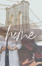 You're My Home | Complete ✔ by Roozieh