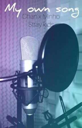 My Own Song || ChanHo. Chan x Minho (Stray Kids) by myonyodu