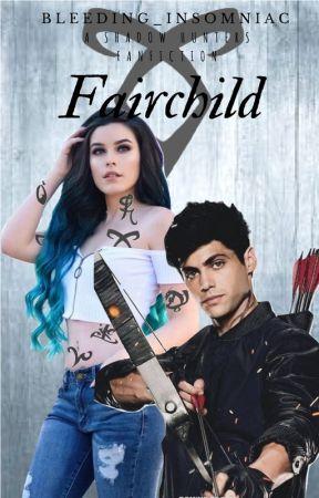 Fairchild •Alec x OC• ShadowHunters by Bleeding_Insomniac
