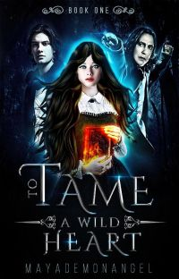 To Tame A Wild Heart || Book One (An Open SS Fan fiction) cover