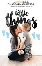 Little Things (Night Changes #2) by ChasingMadness24