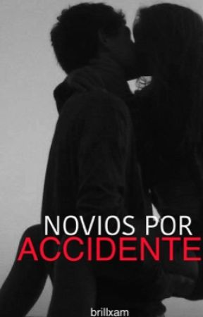Novios por accidente by brillxam
