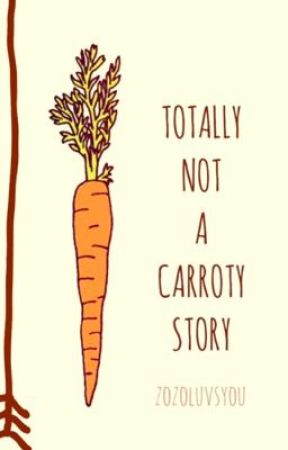 totally not a carroty story by INACTIVEFOREVER