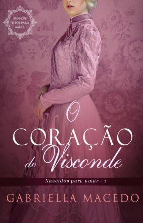 O Coração do Visconde (DEGUSTAÇÃO) by autoragabriellam