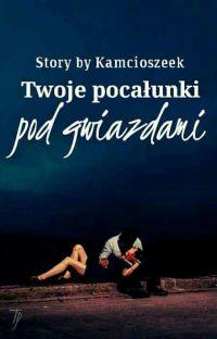 Twoje Pocałunki Pod Gwiazdami cover