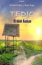 TEDJO SI ANAK RANTAU 👣 by mohdenha26