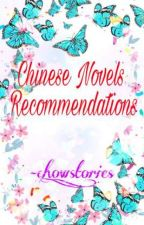 Chinese Novels Recommendations  by chow_stories