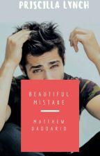 Beautiful Mistake // Matthew Daddario ♡ by priscilla_lynch21