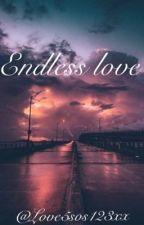 Endless love by Halayna123x