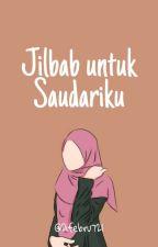 Jilbab Untuk Saudariku by Difebru721
