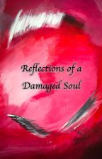 Reflections of a Damaged Soul by juls_007