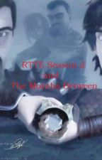 RTTE Seasons 2 and The Months Between (AMDH) by MeganGS98