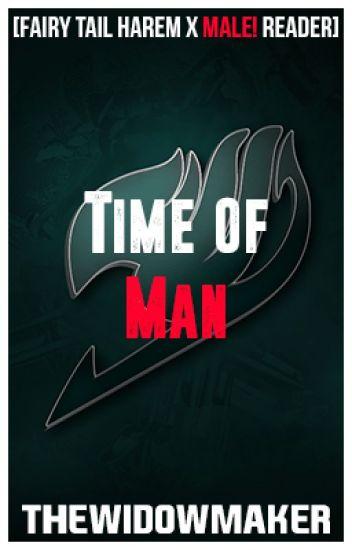 Time Of Man[FairyTailHarem x Male!Reader]