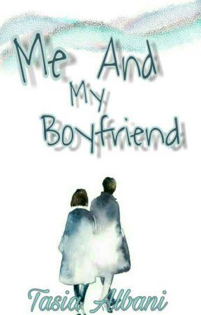 Me And My Boyfriend by tasiaalbani26
