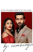 Kya Pyaar Karoge Mujhse.... by iamsanya