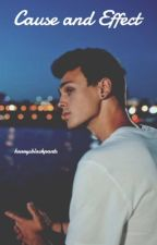 Cause and Effect || Jonah Marais by harrysblackpants