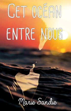 Cet océan entre nous by MarieSandie