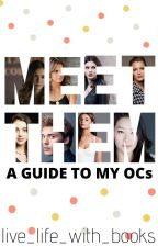 Meet Them|A Guide To My OCs by live_life_with_books