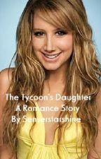The Tycoon's Daughter by Senserstarshine