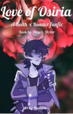 Love of Osiria (Keith x Reader) by Hayez_Writer