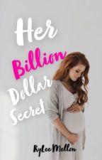 Her Billion Dollar Secret by RyLeeMel