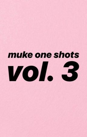 muke one shots vol 3 by blackveilmuke