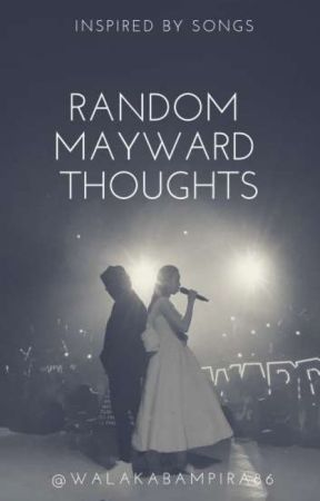 Random MayWard Thoughts by walakabampira