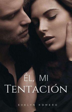 Él, mi tentación by evelynromero21