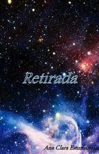 Retirada by AnaClaraEstumano