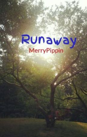Runaway by MerryPippin