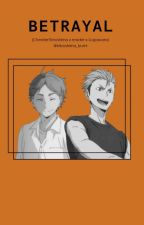 Betrayal (Cheater!Terushima x Reader x Sugawara) by Mizushima_Izumi