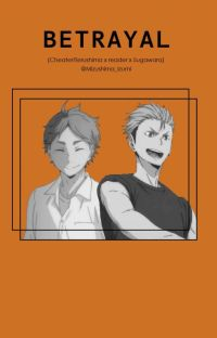 Betrayal (Cheater!Terushima x Reader x Sugawara) cover