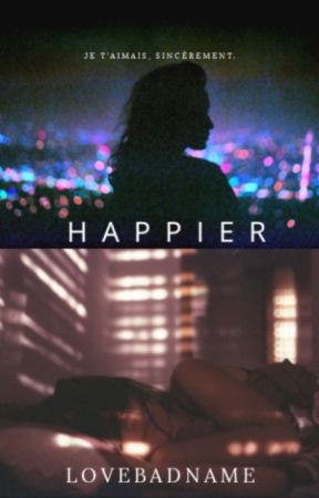 Happier by LoveBadName
