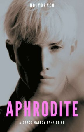 Aphrodite | Draco Malfoy x Reader by holydraco